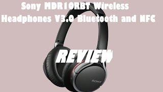 Sony MDR10RBT Wireless Headphones with V3.0 Bluetooth and NFC Review!!!