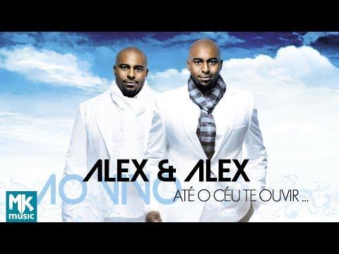Alex e Alex - Muda minha vida (Exclusivo)