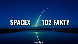 SPACEX – 102 FAKTY