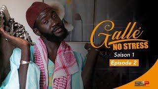 GALLÉ NO STRESS - Saison 01 - Episode 02 - 02 Juillet 2020