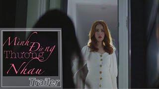 Trailer | Mình Đừng Thương Nhau - Võ Kiều Vân
