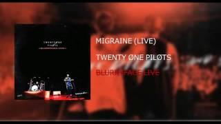 Twenty|One|Pilots: Migraine (LIVE) - BLURRYFACE LIVE