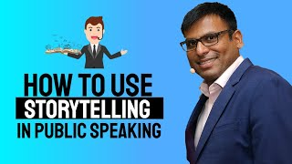 How to Use Storytelling in Public Speaking | Amandeep Thind