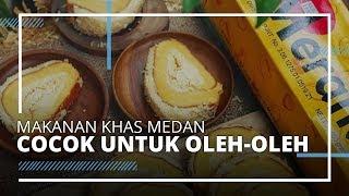 Makanan Khas Medan Cocok Untuk Oleh-oleh yang Wajib Dibawa Pulang