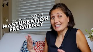 Masturbation Frequency Rant from Dr.Doe