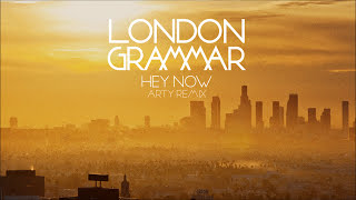 London Grammar   Hey Now [Arty Remix]
