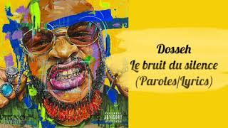 Dosseh   Le Bruit Du Silence (ParolesLyrics)