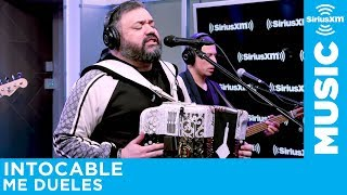 Intocable   Me Dueles [Live @ SiriusXM]