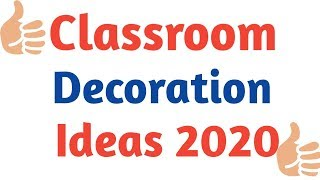 How To Decorate Classrooms | Classroom Decorations Ideas 2020