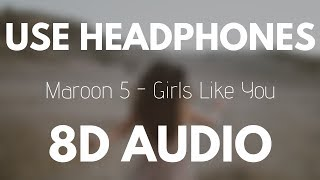 Maroon 5 - Girls Like You (8D AUDIO) Ft. Cardi B