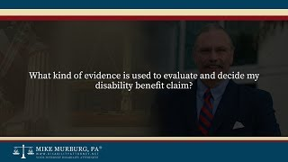 Video thumbnail: What kind of evidence is used to evaluate and decide my disability benefit claim?