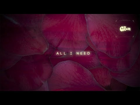 "The Green - ""All I Need"" (Lyric Video)"