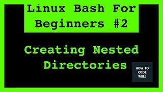 Linux Bash Shell For Beginners Tutorial 2 | Creating Nested Directories