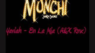 Yaviah - En La Mia (A&X Rmx)