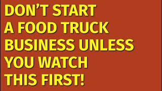 How To Start A Food Truck Business | Including Free Food Truck Business Plan Template