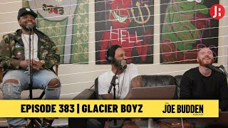 The Joe Budden Podcast - Glacier Boyz