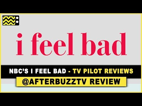 Should I watch NBC's I Feel Bad? - TV Pilot Reviews