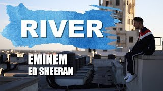 Eminem - River ft. Ed Sheeran