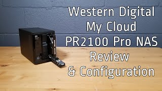 Western Digital My Cloud Pro Series PR2100 NAS Drive Install and Setup