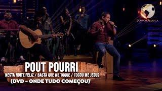 LOUVOR ALIANÇA - POUT POURRI - NESTA NOITE FELIZ - BASTA QUE ME TOQUE - TOCOU ME JESUS -