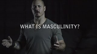"""What is masculinity?""  - An Introduction to The Way of Men"