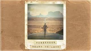 Passenger   Heart to Love (Official Album Audio)