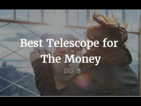 Best Telescope for The Money 2018