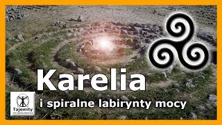 Karelia i spiralne labirynty mocy