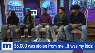 $5,000 was stolen from me...The suspects are my teenage children! | The Maury Show