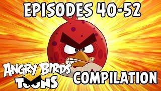 Angry Birds Toons Compilation | Season 1 Mashup | Ep40 52