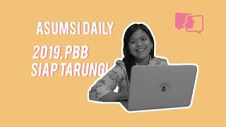 2019, PBB Siap Tarung! - Asumsi Daily