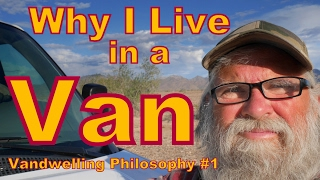 Why I Live in a Van: Vandwelling Philosophy #1