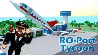 ✈️ Роблокс СТРОИМ АЭРОПОРТ в Roblox RO Port Tycoon