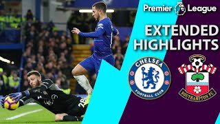 Chelsea v. Southampton | PREMIER LEAGUE EXTENDED HIGHLIGHTS | 1/2/19 | NBC Sports
