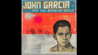 John Garcia And The Band Of Gold (Full Album)