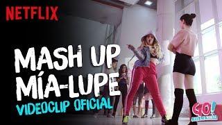 Go! Vive A Tu Manera - Mash Up Mía Y Lupe