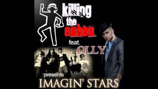 Killing The Ashes feat. Olly (THE FIRE) - Imagin' Stars