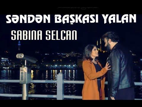 Sabina Selcan  - Senden Başqası Yalan  (Yeni Klip 2019) mp3 yukle - mp3.DINAMIK.az