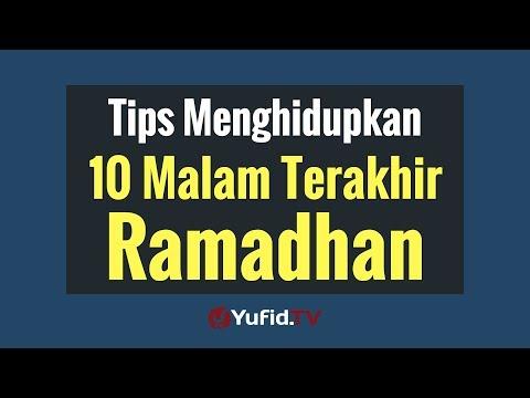 Video Tips Menghidupkan 10 Malam Terakhir Ramadhan