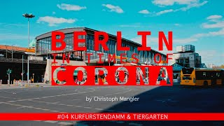 Berlin in Times of Corona - #04 - Kurfürstendamm & Tiergarten
