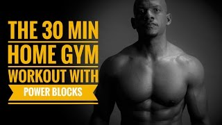 30 min Home Gym Workout with Power Blocks by Travis Tolbert