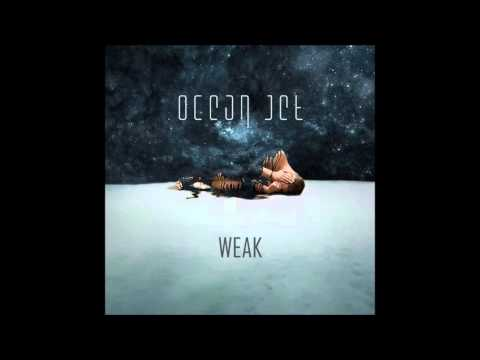 Ocean Jet - Weak (+Lyrics)