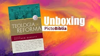 Unboxing  - Teologia da Reforma de Matthew Barrett
