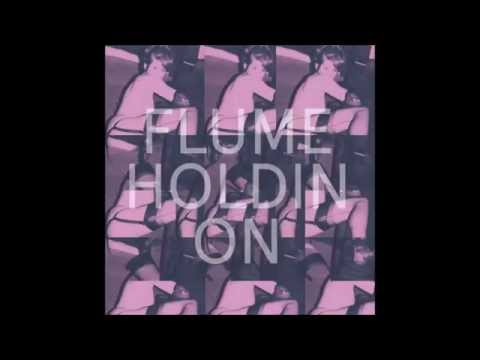 Flume - Holdin On (Extended Mix)