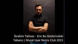 İbrahim Tatlıses -Kop Gel Günahlarından ( Murat Uyar Remix Club )