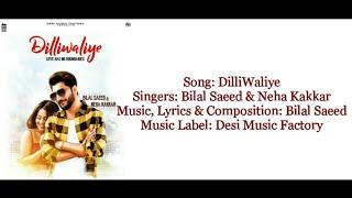 "Neha Kakkar & Bilal Saeed - ""DilliWaliye"" Full Song With Lyrics"
