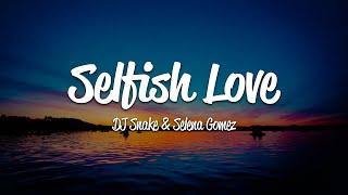 DJ Snake - Selfish Love (Lyrics) ft. Selena Gomez
