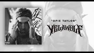 Yelawolf - Opie Taylor (Official Audio)
