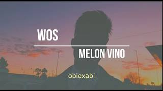 WOS   MELON VINO (Letra  Lyrics)