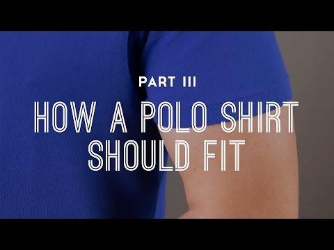 How A Men's Polo Shirt Should Fit - Part 3